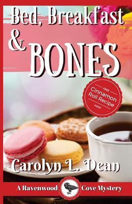 Bed, Breakfast & Bones: A Ravenwood Cove Mystery - Dean, Carolyn L