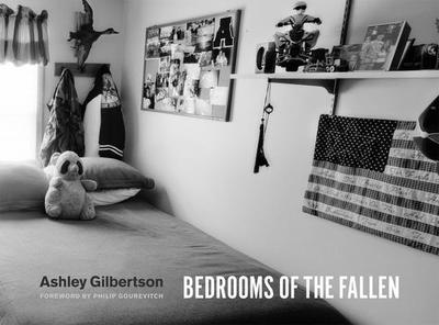 Bedrooms of the Fallen - Gilbertson, Ashley, and Gourevitch, Philip (Foreword by)