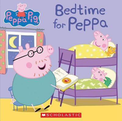 Bedtime for Peppa (Peppa Pig) - Scholastic