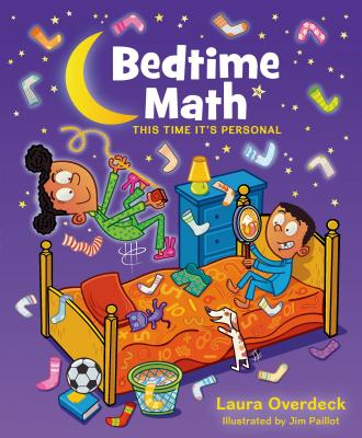 Bedtime Math 2: This Time It's Personal - Overdeck, Laura, and Paillot, Jim (Illustrator)