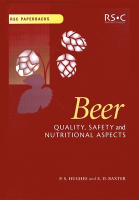 Beer: Quality, Safety and Nutritional Aspects - Hughes, Paul S