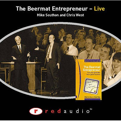 Beermat Entrepreneur Live: Audio CD - Southon, Mike, and West, Chris