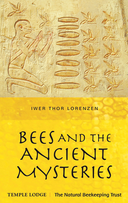 Bees and the Ancient Mysteries - Thor Lorenzen, Iwer, and King, Paul (Translated by)