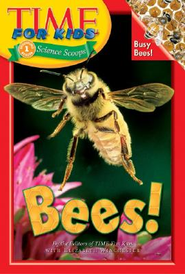 Bees! - Time for Kids Magazine, and Winchester, Elizabeth