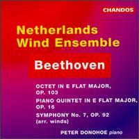 Beethoven: Octet, Op.103; Quintet, Op.16; Symphony No.7 - Michael George (baritone); Netherlands Wind Ensemble; Peter Donohoe (piano)
