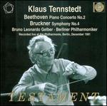 Beethoven: Piano Concerto No. 2; Bruckner: Symphony No. 4