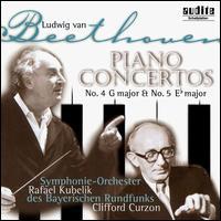 Beethoven: Piano Concertos No. 4 in G major & No. 5 E flat major - Clifford Curzon (piano); Bavarian Radio Symphony Orchestra; Rafael Kubelik (conductor)