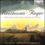 Beethoven, Reger: Serenades for Flute, Violin and Viola