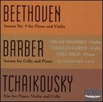 Beethoven: Sonata No. 9 for Piano & Violin; Barber: Sonata for Cello & Piano; Tchaikovsky: Piano Trio