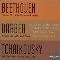 Beethoven: Sonata No. 9 for Piano & Violin; Barber: Sonata for Cello & Piano; Tchaikovsky: Piano Trio - Charles Curtis (cello); Earl Wild (piano); Oscar Shumsky (violin)