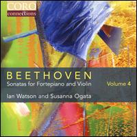 Beethoven: Sonatas for Fortepiano and Violin, Vol. 4 - Ian Watson (piano); Susanna Ogata (violin)
