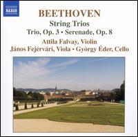 Beethoven: String Trio, Op. 3; Serenade, Op. 8 - Attila Falvay (violin); Gyorgy Eder (cello); János Fehérvári (viola)