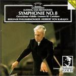 Beethoven: Symphonie No. 8; Ouvertüren Fidelio, Leonore III, Coriolan