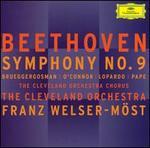 Beethoven: Symphony No. 9 - Frank Lopardo (tenor); Kelley O'Connor (mezzo-soprano); Measha Brueggergosman (soprano); René Pape (bass); Cleveland Orchestra Chorus (choir, chorus); Cleveland Orchestra; Franz Welser-Möst (conductor)