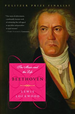 Beethoven: The Music and the Life - Lockwood, Lewis