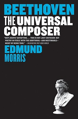 Beethoven: The Universal Composer - Morris, Edmund