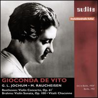 Beethoven: Violin Concerto; Brahms: Violin Sonata; Vitali: Chaconne - Gioconda de Vito (violin); Michael Raucheisen (piano); RIAS Orchestra; Georg Ludwig Jochum (conductor)