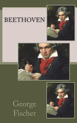 Beethoven - Fischer, George Alexandre