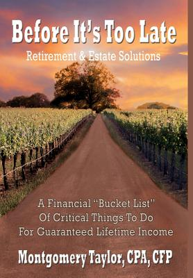Before It's Too Late: Retirement & Estate Solutions - Taylor, Montgomery