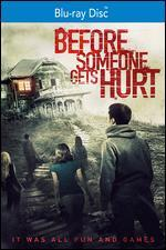 Before Someone Gets Hurt [Blu-ray]