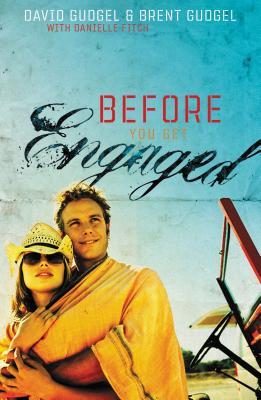 Before You Get Engaged - Gudgel, David, Dr.