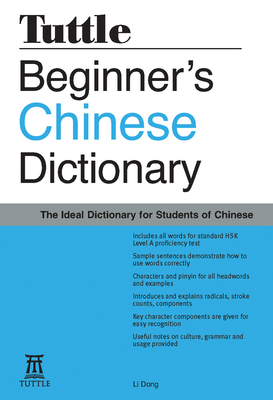 Beginner's Chinese Dictionary: [fully Romanized] - Dong, Li
