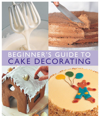 Beginner'S Guide to Cake Decorating -