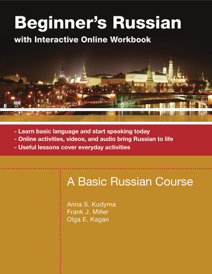 Beginner's Russian with Interactive Online Workbook - Kudyma, Anna, and Miller, Frank, and Kagan, Olga