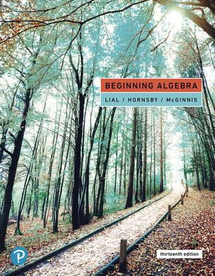 Beginning Algebra - Lial, Margaret, and Hornsby, John, and McGinnis, Terry