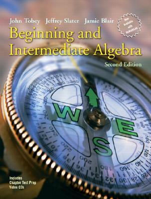 Beginning and Intermediate Algebra - Tobey, John, and Slater, Jeffrey, and Blair, Jamie