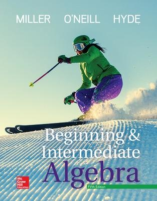 Beginning and Intermediate Algebra - Miller, Julie, and O'Neill, Molly, and Hyde, Nancy