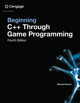 Beginning C++ Through Game Programming - Dawson, Michael