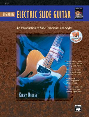 Beginning Electric Slide Guitar: An Introduction to Slide Techniques and Styles, Book & DVD - Kelley, Kirby