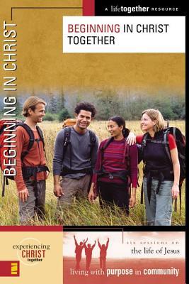 Beginning in Christ Together - Eastman, Brett, and Eastman, Deanna, and Lee-Thorp, Karen