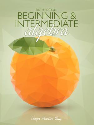 Beginning & Intermediate Algebra Plus New Mymathlab with Pearson Etext -- Access Card Package - Martin-Gay, Elayn