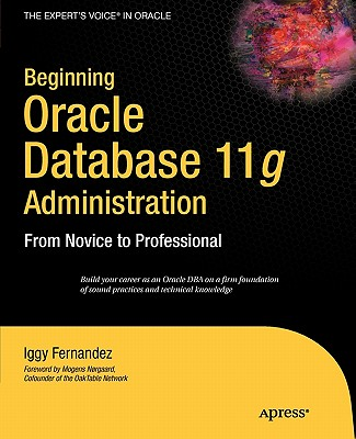 Beginning Oracle Database 11g Administration: From Novice to Professional - Fernandez, Ignatius