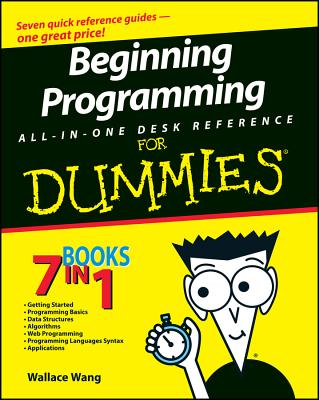 Beginning Programming All-In-One Desk Reference for Dummies - Wang, Wallace