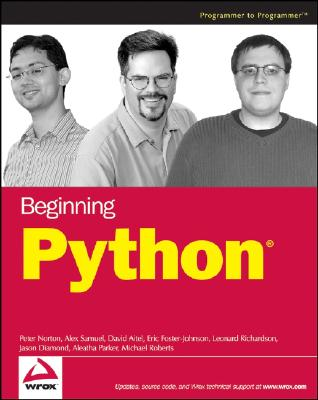 Beginning Python - Norton, Peter C, and Samuel, Alex, and Aitel, Dave