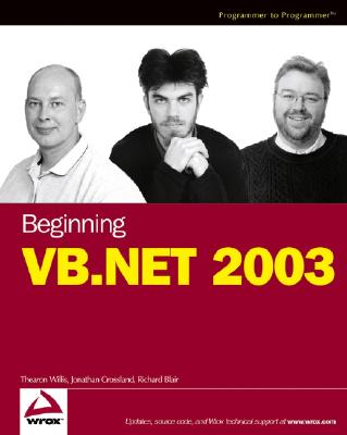 Beginning VB.NET 2003 - Willis, Thearon, and Crossland, Jonathan, and Blair, Richard