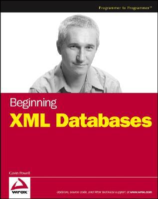 Beginning XML Databases - Powell, Gavin