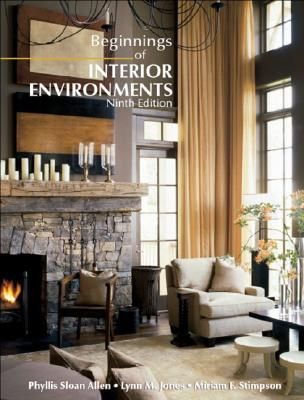 Beginnings of Interior Environments - Allen, Phyllis Sloan, and Jones, Lynn M, and Stimpson, Miriam F