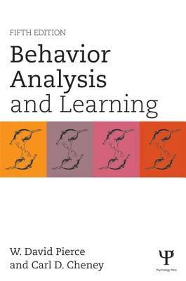 Behavior Analysis and Learning - Pierce, W David, and Cheney, Carl D