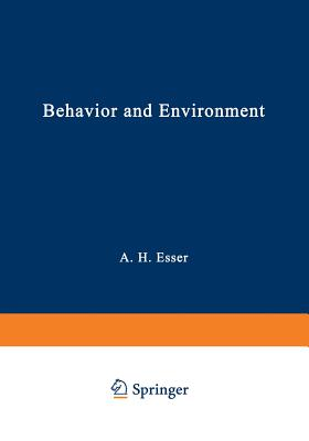Behavior and Environment: The Use of Space by Animals and Men - Esser, A (Editor)
