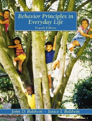 Behavior Principles in Everyday Life - Baldwin, John D, Dr., and Baldwin, Janice I