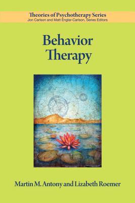 Behavior Therapy - Antony, Martin M, PhD, Abpp, and Roemer, Lizabeth, PhD