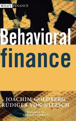 Behavioral Finance - Goldberg, Joachim, and von Nitzsch, Rudiger