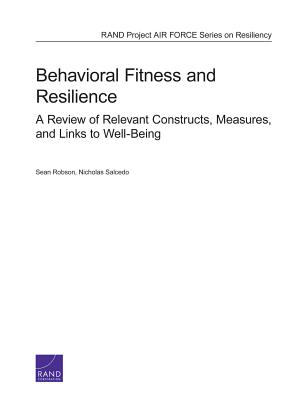 Behavioral Fitness and Resilience: A Review of Relevant Constructs, Measures, and Links to Well-Being - Robson, Sean, and Salcedo, Nicholas