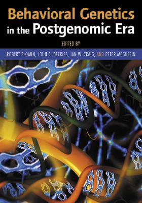 Behavioral Genetics in the Postgenomic Era - DeFries, John C, PH.D. (Editor), and Craig, Ian W, PH.D. (Editor), and McGuffin, Peter, PH.D. (Editor)