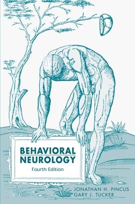 Behavioral Neurology - Pincus, Jonathan H, M.D., and Tucker, Gary J