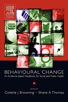 Behavioural Change: An Evidence-Based Handbook for Social and Public Health - Browning, Colette